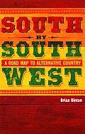 South By Southwest A Roadmap To Alternat