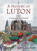 A History of Luton: From Conquerors to Carnival