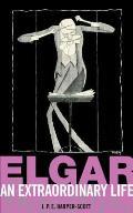 Elgar: an Extraordinary Life