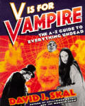 V Is for Vampire the a Z Guide To Everything Undead
