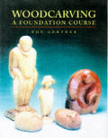 Woodcarving A Foundation Course