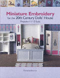 Miniature Embroidery for the 20th Century Dolls House Projects in 1/12 Scale