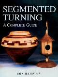 Segmented Turning A Complete Guide