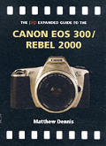 Pip Expanded Guide To The Canon Eos 300 Rebel
