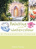 Painting with Watercolour A Foundation Course