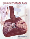 Making Vintage Bags 20 Original Sewing Patterns for Vintage Bags & Purses
