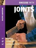 Success with Joints Choosing Setting out Cutting & Fitting