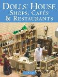 Dolls House Shops Cafes & Restaurants