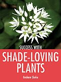 Success with Shade-Loving Plants (Success With...) Cover