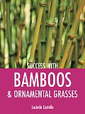 Success with Bamboos & Ornamental Grasses (Success With...)