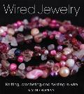 Wired Jewelry: Knitting, Crocheting and Twisting in Wire Cover