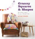 Granny Squares & Shapes 20 Crochet Projects for You & Your Home
