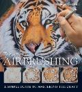 The Art of Airbrushing: A Simple Guide to Mastering the Craft