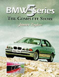 Bmw 5 Series The Complete Story