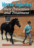 Horse Injuries Their Prevention & Treatm