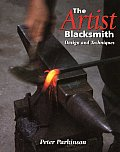 The Artist Blacksmith: Design and Techniques