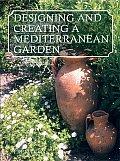 Designing and Creating a Mediterranean Garden