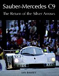 Sauber Mercedes C9 The Return of the Silver Arrows