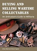 Buying & Selling Wartime Collectables An Enthusiasts Guide to Militaria