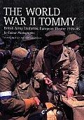 World War II Tommy British Army Uniforms European Theatre 1939 45 in Colour Photographs