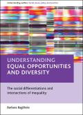 Understanding Equal Opportunities and Diversity: The Social Differentiations and Intersections of Inequality