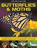 Exploring Nature: Butterflies & Moths: A Comprehensive Guide to the Brief But Brilliant Lives of These Fascinating Creatures, with Over 200 Pictures