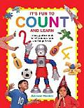 It's Fun to Count and Learn: A Busy Picture Book Full of Fabulous Facts and Things to Do!