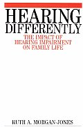 Hearing Differently: The Impact of Hearing Impairment on Family Life
