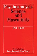 Psychoanalysis, Science, and Masculinity