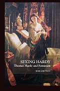 Sexing Hardy; Thomas Hardy and Feminism