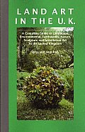 Land Art in the U.K.: A Complete Guide to Landscape, Environmental, Earthworks, Nature, Sculpture and Installation Art in the UK