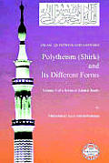 Islam: Questions and Answers - Polytheism (Shirk) and Its Different Forms