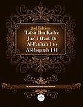 Tafsir Ibn Kathir Juz' 1 (Part 1): Al-Fatihah 1 to Al-Baqarah 141 2nd Edition