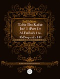 Tafsir Ibn Kathir Juz' 1 (Part 1): Al-Fatihah 1 to Al-Baqarah 141 2nd Edition