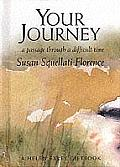 Your Journey: A Passage Through a Difficult Times