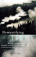 Demystifying Tibet History Culture Peopl