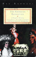 American Revolution A Peoples History