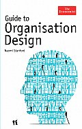 Guide to Organisation Design: Creating High-Performing and Adaptable Enterprises (Economist)
