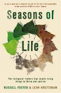 Seasons of Life: the Biological Rhythms That Living Things Need To Thrive and Survive