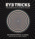 Eye Tricks More than 150 Deceptive Images Visual Tricks & Optical Puzzlers