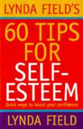 Lynda Fields 60 Tips For Self Esteem