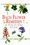 Bach Flower Remedies A Step By Step Guide