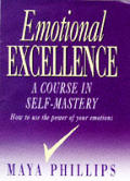 Emotional Excellence A Course In Self