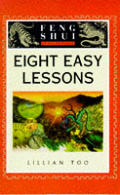 Eight Easy Lessons The Feng Shui Funda