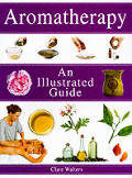 Aromatherapy An Illustrated Guide