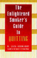 Enlightened Smokers Guide To Quitting