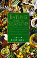 Eating with the seasons :how to achieve health and vitality by eating in harmony with nature
