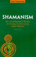 Shamanism An Introduction Guide To Living In Harmony
