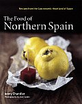 Food of Northern Spain Recipes from the Gastronomic Heartland of Spain