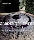 Garden Designers at Home: The Private Spaces of the World's Leading Designers